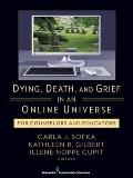 Dying, Death, and Grief in an Online Universe : For Counselors and Educators