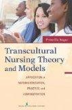 Transcultural Nursing Theory and Models: Application in Nursing Education, Practice, and Adm...
