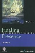 Healing Presence : The Essence of Nursing