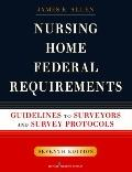 Nursing Home Federal Requirements : Guidelines to Surveyors and Survey Procedures