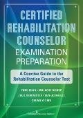 CRC Examination Preparation: A Concise Guide to the Foundations of Rehabilitation Counseling