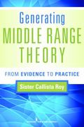 Generating Middle Range Theory : From Evidence to Practice