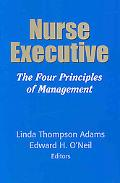Nurse Executive: The Four Principles of Management