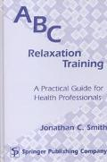 ABC Relaxation Training A Practical Guide for Health Professionals