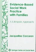 Evidence-Based Social Work Practice With Families A Lifespan Approach
