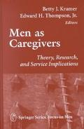 Men As Caregivers Theory, Research, and Service Implications