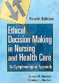 Ethical Decision Making in Nursing and Healthcare the Symphonological Approach
