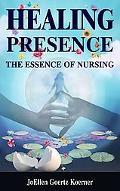 Healing Presence The Essence of Nursing
