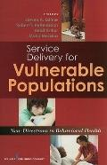 Service Delivery for Vulnerable Populations : New Directions in Behavioral Health