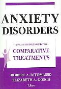 Anxiety Disorders A Practitioner's Guide to Comparative Treatments