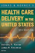Jonas and Kovner's Health Care Delivery in the United States: 9th Edition