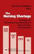Nursing Shortage Strategies for Recruitment and Retention in Chicago Practice and Education