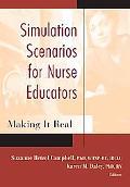 Simulation Scenarios for Nursing Education: Making it Real