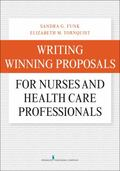 Writing Winning Proposals for Nurses and Other Health Care Professionals