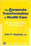 Corporate Transformation Of Health Care Can The Public Interest Still Be Served?