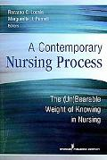 A Contemporary Nursing Process: The (Un)Bearable Weight of Knowing in Nursing