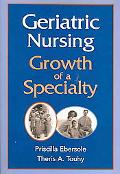 Geriatric Nursing Growth of a Specialty