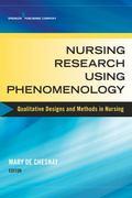 Nursing Research Using Phenomenology : Qualitative Designs and Methods