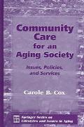 Community Care For An Aging Society Issues, Policies, And Services
