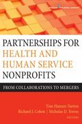 Partnerships for Health and Human Service Nonprofits : From Collaborations to Mergers