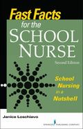 Fast Facts for the School Nurse : School Nursing in a Nutshell