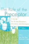 Role Of The Preceptor A Guide For Nurse Educators, Clinicians, And Managers