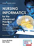 Nursing Informatics for the Advanced Practice Nurse: Patient Safety, Quality, Outcomes, and ...