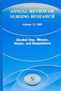 Annual Review Of Nursing Research Alcohol Use, Misuse, Abuse, And Dependence