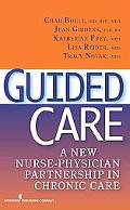Guided Care: A New Nurse-Physician Partnership in Chronic Care