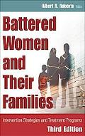 Battered Women and Their Families Intervention Strategies and Treatment Programs