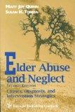 Elder Abuse and Neglect: Causes, Diagnosis, and Intervention Strategies