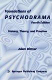 Foundations of Psychodrama: History, Theory, and Practice, Fourth Edition