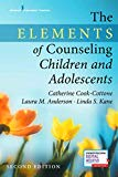 The Elements of Counseling Children and Adolescents, Second Edition