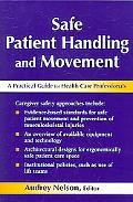 Safe Patient Handling And Movement A Guide for Nurses And Other Health Care Providers
