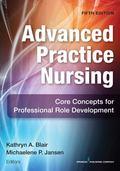 Advanced Practice Nursing : Core Concepts for Professional Role Development
