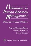 Dilemmas In Human Services Management Illustrative Case Studies