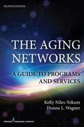 The Aging Networks, 8th Edition: A Guide to Programs and Services