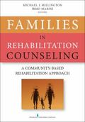 Families in Rehabilitation Counseling : A Community-Based Rehabilitation Approach
