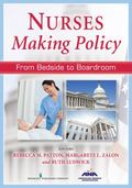 Nurses Making Policy : From Bedside to Boardroom