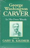 George Washington Carver In His Own Words
