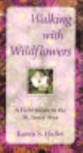 Walking with Wildflowers: A Field Guide to the St. Louis Area