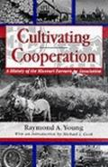 Cultivating Cooperation A History of the Missouri Farmers Association