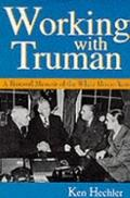 Working With Truman A Personal Memoir of the White House Years
