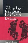 Anthropological Imagination in Latin American Literature