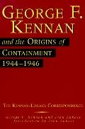 George F. Kennan and the Origins of Containment, 1944-1946 The Kennan-Lukacs Correspondence