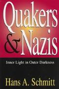 Quakers and Nazis Inner Light in Outer Darkness