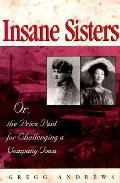 Insane Sisters Or, the Price Paid for Challenging a Company Town