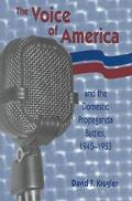 Voice of America and the Domestic Propaganda Battles, 1945-1953