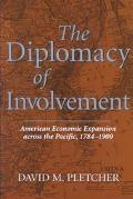Diplomacy of Involvement American Economic Expansion Across the Pacific, 1784-1900