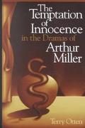 Temptation of Innocence in the Dramas of Arthur Miller